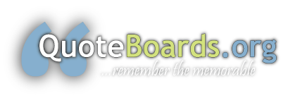 QuoteBoards.org: Remember the memorable